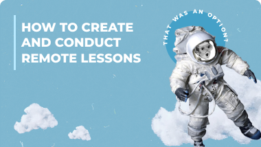 How to create and conduct remote lessons | A comprehensive guide
