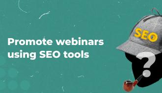 Webinars promotion using SEO