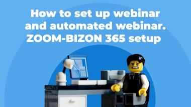 How to set up a webinar and automated webinar. ZOOM - BIZON 365 Setup
