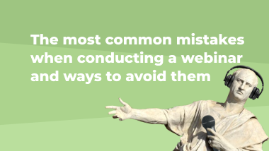 The most common mistakes when conducting a webinar and ways to avoid them