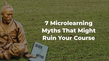 7 Biggest Myths About Microlearning